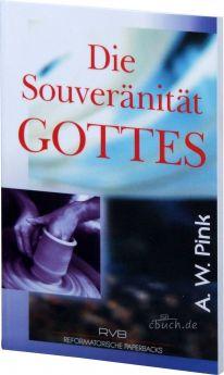 Pink: Die Souveränität Gottes