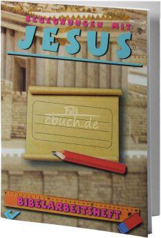Kausemann: Bibelarbeitsheft - Begegnungen mit Jesus