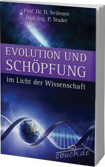 Svilenov & Studer: Evolution und Schöpfung im Licht der Wissenschaft