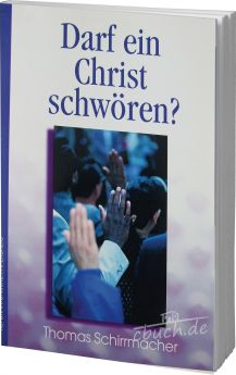 Schirrmacher: Darf ein Christ schwören?
