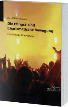 Ebertshäuser: Die Pfingst- und Charismatische Bewegung