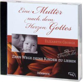 George: Eine Mutter nach dem Herzen Gottes (MP3-Hörbuch)