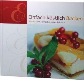 Einfach köstlich Backen Band 6 - Lichtzeichen Backbuch/Rezepte
