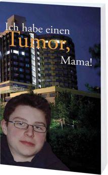 Hornbacher: Ich habe einen Tumor, Mama!