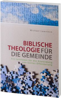 Michael Lawrence: Biblische Theologie für die Gemeinde
