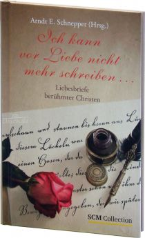 Schnepper (Hrsg.): Ich kann vor Liebe nicht mehr schreiben