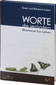 Erwin & Rebecca Lutzer: Worte, die verändern - Bibelverse fürs Leben.