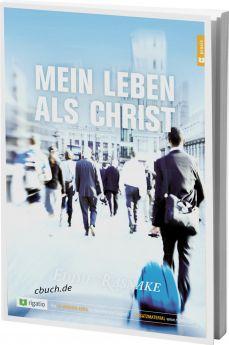 Eddie Rasnake: Mein Leben als Christ - Ein 12-Wochen-Kurs für Einzelne und Gruppen