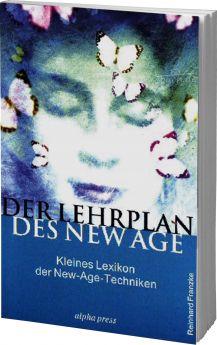 Franzke: Der Lehrplan des New Age