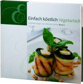 Einfach köstlich Vegetarisch, Band 7 - Lichtzeichen Kochbuch/Rezepte