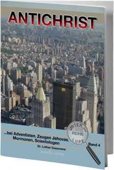 Gassmann: Antichrist - bei Adventisten, Zeugen Jehovas, Mormonen und Scientologen