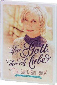 Joni Eareckson Tada: Der Gott, den ich liebe
