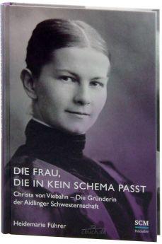 Führer: Die Frau, die in kein Schema passt - Christa von Viebahn