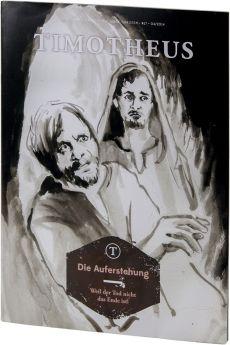 Timotheus Magazin Nr. 17 - 4/2014 - Die Auferstehung
