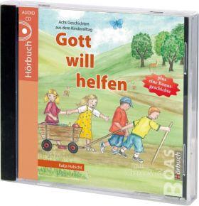 Katja Habicht: Gott will helfen (Audio-Hörbuch)