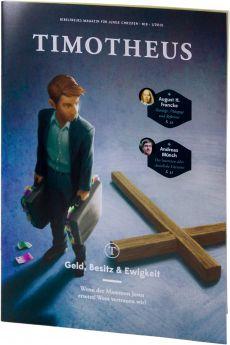 Timotheus Magazin Nr. 18 - 1/2015 - Geld, Besitz & Ewigkeit