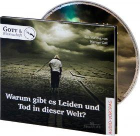 Werner Gitt: Warum gibt es Leiden und Tod ...?- MP3 CD