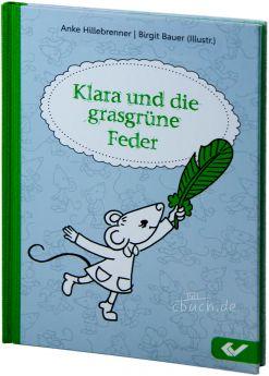 Hillebrenner: Klara und die grasgrüne Feder