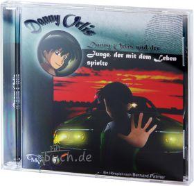 Danny Orlis (5) und der Junge, der mit dem Leben spielte (Hörspiel-CD)