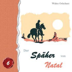 Walter Oelschner: Der Späher von Natal (MP3-Hörbuch)