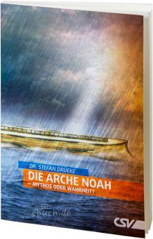 Stefan Drüeke: Die Arche Noah - Mythos oder Wahrheit?