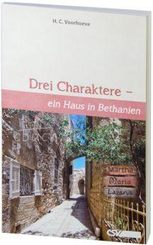 Voorhoeve: Drei Charaktere - ein Haus in Bethanien