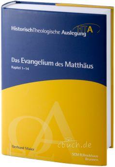 Maier: Das Evangelium des Matthäus, Kapitel 1-14 - HTA Reihe
