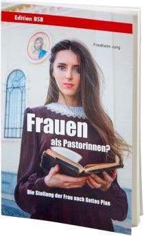 Friedhelm Jung: Frauen als Pastorinnen?