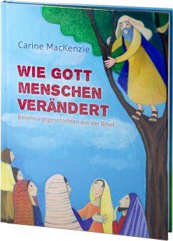 Mackenzie: Wie Gott Menschen verändert