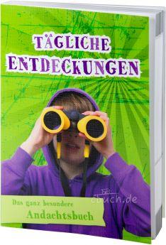 Tägliche Entdeckungen - Andachtsbuch für Kids und Teens