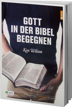 Wilson: Gott in der Bibel begegnen - Ein Kurs