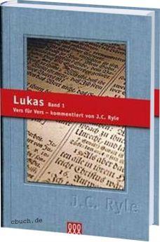 J.C. Ryle: Lukas Band 1 - Kommentar - 3L Verlag