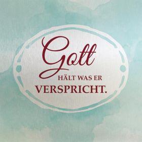 Metalltafel - Gott hält was er verspricht. Edle Tafel im Vintagestil mit Zitat. Mit Aluaufsteller und Kuvert.
