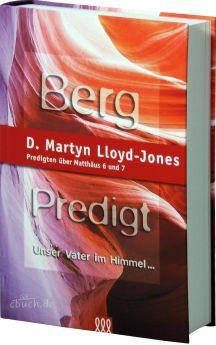 Martyn Lloyd-Jones: Bergpredigt - Band 2 - 3L Verlag