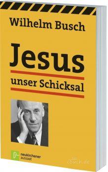 Busch: Jesus unser Schicksal