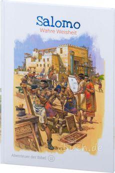 Salomo - Wahre Weisheit (Abenteuer der Bibel – Band 11)