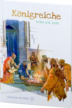 Königreiche - Israel und Juda (Abenteuer der Bibel – Band 15)