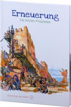 Erneuerung - Die letzten Propheten (Abenteuer der Bibel – Band 18)
