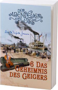 Johnson: Das Geheimnis des Geigers - Der Abenteuer-Fluss Band 6
