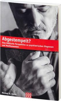 Michael R. Emlet: Abgestempelt - Eine biblische Perspektive zu psychiatrischen Diagnosen und Medikamenten
