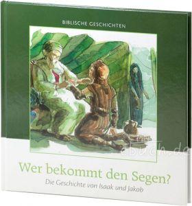 Cornelis J. Meeuse: Wer bekommt den Segen? - Biblische Geschichten