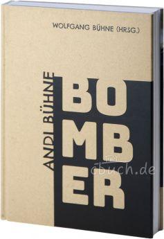 Wolfgang Bühne (Hrsg.): Bomber - Das kurze, aber intensive Leben von Andi Bühne