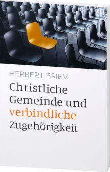 Herbert Briem: Christliche Gemeinde und verbindliche Zugehörigkeit