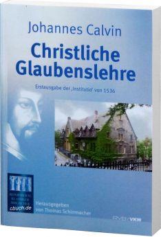 Calvin: Christliche Glaubenslehre (Institutio)