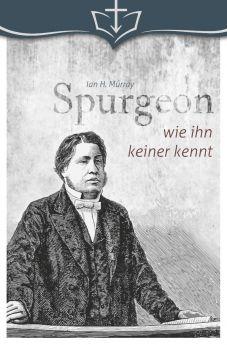 Murray: C.H. Spurgeon wie ihn keiner kennt