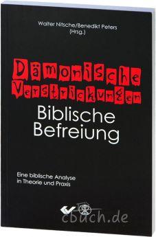 Peters / Nitsche: Dämonische Verstrickungen - Biblische Befreiung