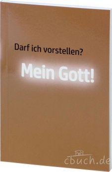 Enrico Greulich: Darf ich vorstellen? Mein Gott! - Edition Nehemia