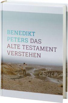 Benidikt Peters: Das Alte Testament verstehen