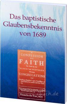 Das baptistische Glaubensbekenntnis von 1689 (nur Text)