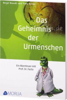 Timo Roller, Birgit Brandl: Das Geheimnis der Urmenschen - Ein Abenteuer mit Prof. Dr. Facto